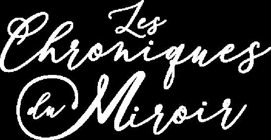 Les Chroniques du Miroir